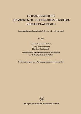 Untersuchungen an Werkzeugmaschinenelementen - Forschungsberichte Des Wirtschafts- Und Verkehrsministeriums (Paperback)
