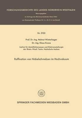 Raffination Von Nickelschmelzen Im Hochvakuum - Forschungsberichte Des Landes Nordrhein-Westfalen (Paperback)
