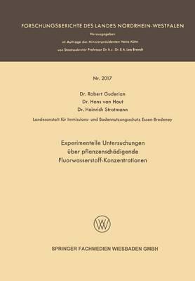 Experimentelle Untersuchungen ber Pflanzensch digende Fluorwasserstoff-Konzentrationen - Forschungsberichte Des Landes Nordrhein-Westfalen (Paperback)