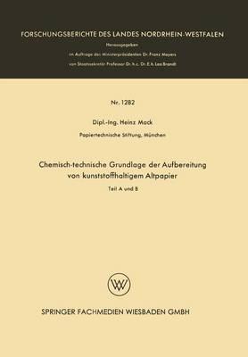 Chemisch-Technische Grundlage Der Aufbereitung Von Kunststoffhaltigem Altpapier: Teil a Und B - Forschungsberichte Des Landes Nordrhein-Westfalen (Paperback)