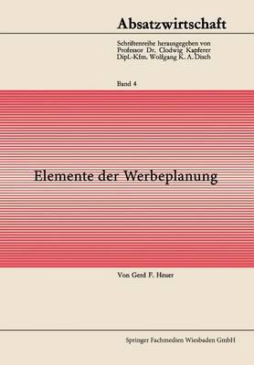 Elemente Der Werbeplanung - Ver ffentlichungen Des Hamburgischen Welt-Wirtschafts-Archiv (Paperback)