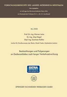 Beobachtungen Und Folgerungen an Deckensch den Nach Langer Verkehrseinwirkung: Auszug Aus Dem Abschlu bericht  ber Die Versuchsstrecke B 60 [13] - Forschungsberichte Des Landes Nordrhein-Westfalen (Paperback)