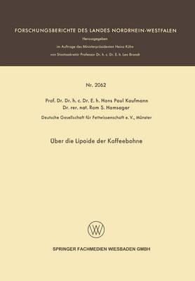 ber Die Lipoide Der Kaffeebohne - Forschungsberichte Des Landes Nordrhein-Westfalen (Paperback)