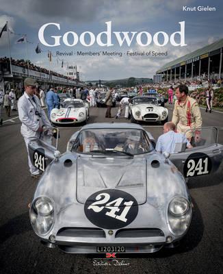 Goodwood: Revival, Members' Meeting, Festival of Speed (Hardback)