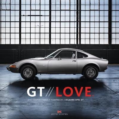 GT Love: 50 Years of Opel GT (Hardback)