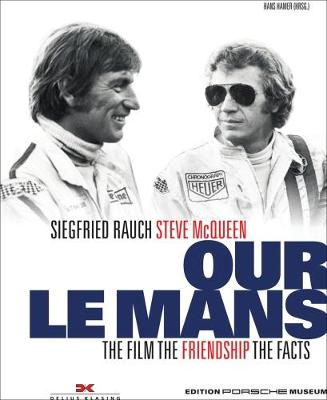 Our le Mans: The Movie the Friendship the Facts (Hardback)