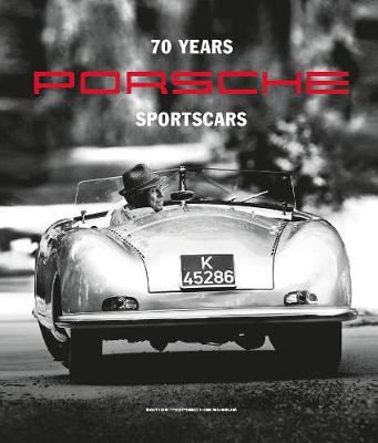70 Years of Porsche Sportscars (Hardback)