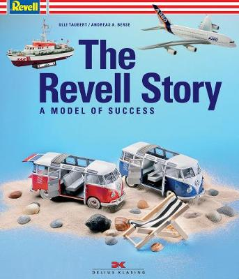 The Revell Story: The Model of Success (Hardback)