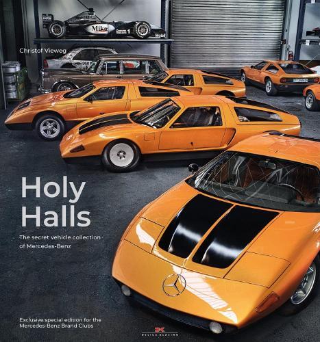 Holy Halls: The Secret Car Collection of Mercedes-Benz (Hardback)