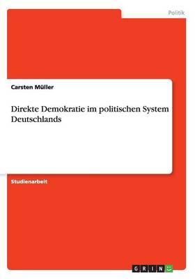 Direkte Demokratie Im Politischen System Deutschlands (Paperback)