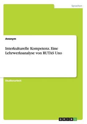 Interkulturelle Kompetenz. Eine Lehrwerksanalyse Von Rutas Uno (Paperback)