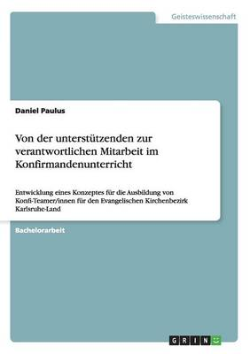 Von Der Unterst tzenden Zur Verantwortlichen Mitarbeit Im Konfirmandenunterricht (Paperback)