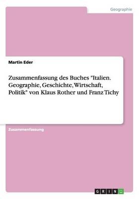 """Zusammenfassung Des Buches """"italien. Geographie, Geschichte, Wirtschaft, Politik"""" Von Klaus Rother Und Franz Tichy (Paperback)"""