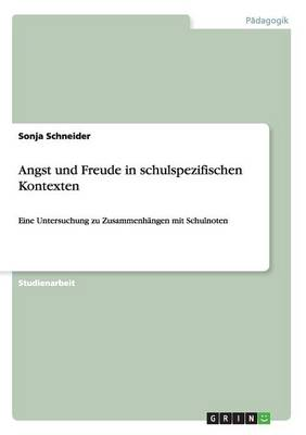 Angst Und Freude in Schulspezifischen Kontexten (Paperback)