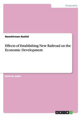 Effects of Establishing New Railroad on the Economic Development (Paperback)