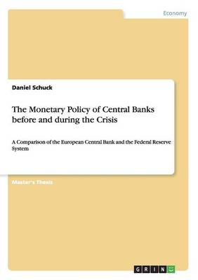 The Monetary Policy of Central Banks Before and During the Crisis (Paperback)