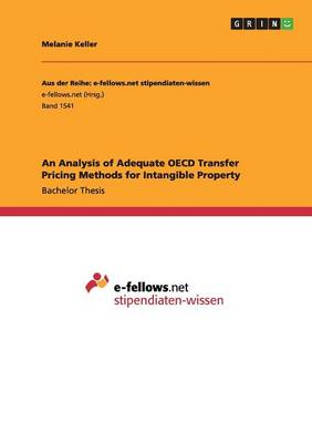 An Analysis of Adequate OECD Transfer Pricing Methods for Intangible Property (Paperback)