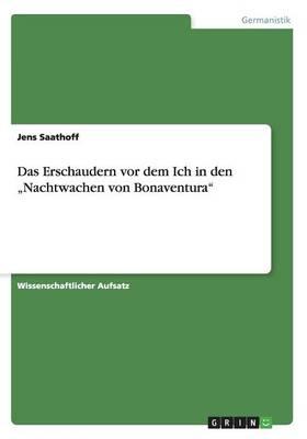 """Das Erschaudern VOR Dem Ich in Den """"nachtwachen Von Bonaventura (Paperback)"""