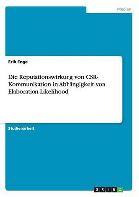 Die Reputationswirkung Von Csr- Kommunikation in Abh ngigkeit Von Elaboration Likelihood (Paperback)