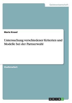 Untersuchung Verschiedener Kriterien Und Modelle Bei Der Partnerwahl (Paperback)