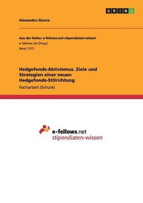 Hedgefonds-Aktivismus. Ziele Und Strategien Einer Neuen Hedgefonds-Stilrichtung (Paperback)
