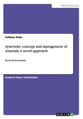 Ayurvedic Concept and Management of Anaemia. a Novel Approach (Paperback)
