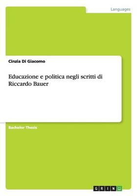 Educazione E Politica Negli Scritti Di Riccardo Bauer (Paperback)