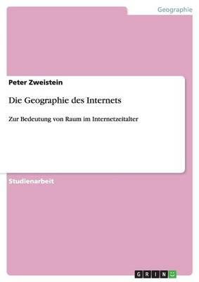 Die Geographie Des Internets (Paperback)