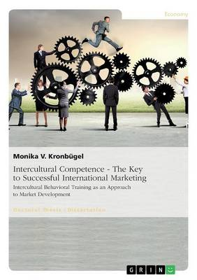 Intercultural Competence - The Key to Successful International Marketing (Paperback)