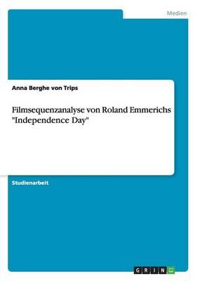 """Filmsequenzanalyse Von Roland Emmerichs """"Independence Day"""" (Paperback)"""