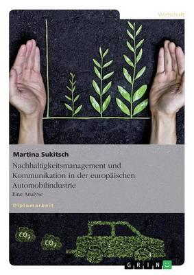 Nachhaltigkeitsmanagement Und Kommunikation in Der Europ ischen Automobilindustrie (Paperback)
