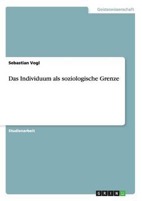Das Individuum ALS Soziologische Grenze (Paperback)