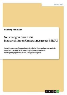 Neuerungen Durch Das Bilanzrichtlinien-Umsetzungsgesetz Bilrug (Paperback)