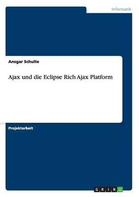 Ajax Und Die Eclipse Rich Ajax Platform (Paperback)