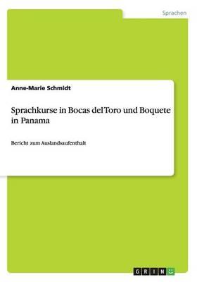 Sprachkurse in Bocas del Toro Und Boquete in Panama (Paperback)