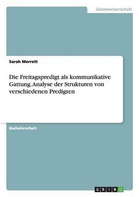 Die Freitagspredigt ALS Kommunikative Gattung. Analyse Der Strukturen Von Verschiedenen Predigten (Paperback)