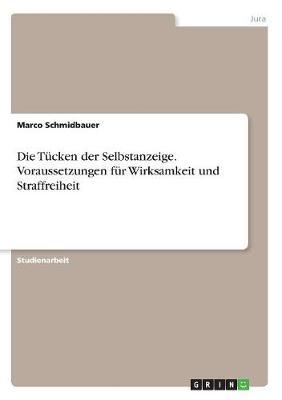 Die Tucken Der Selbstanzeige. Voraussetzungen Fur Wirksamkeit Und Straffreiheit (Paperback)