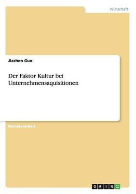 Der Faktor Kultur Bei Unternehmensaquisitionen (Paperback)