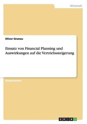 Einsatz Von Financial Planning Und Auswirkungen Auf Die Vertriebssteigerung (Paperback)