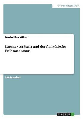 Lorenz Von Stein Und Der Franzosische Fruhsozialismus (Paperback)