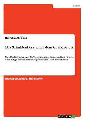 Der Schuldenberg Unter Dem Grundgesetz (Paperback)