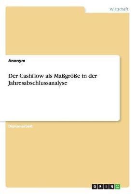 Der Cashflow ALS Ma gr e in Der Jahresabschlussanalyse (Paperback)