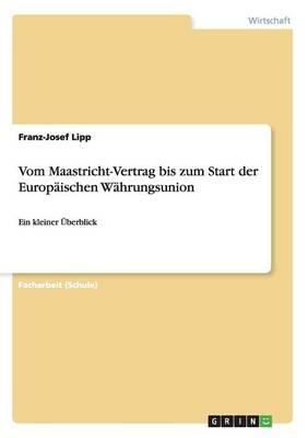 Vom Maastricht-Vertrag Bis Zum Start Der Europ ischen W hrungsunion (Paperback)