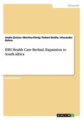 Ihh Health Care Berhad. Expansion to South Africa (Paperback)