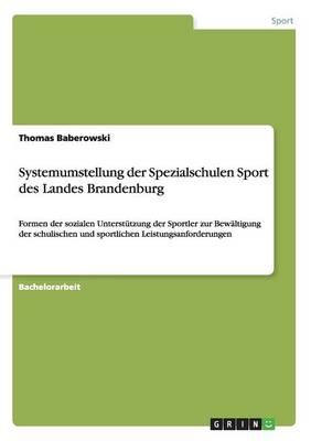 Systemumstellung Der Spezialschulen Sport Des Landes Brandenburg (Paperback)
