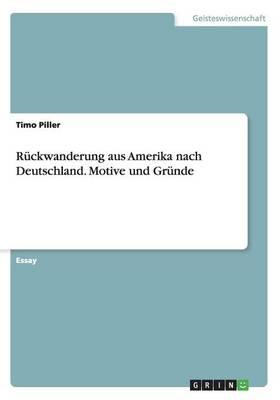 R ckwanderung Aus Amerika Nach Deutschland. Motive Und Gr nde (Paperback)