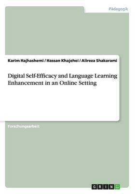 Digital Self-Efficacy and Language Learning Enhancement in an Online Setting (Paperback)
