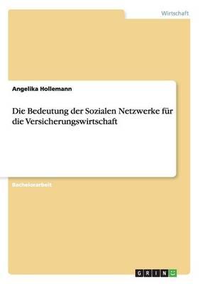Die Bedeutung Der Sozialen Netzwerke Fur Die Versicherungswirtschaft (Paperback)