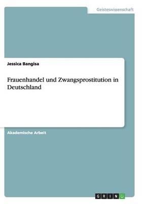 Frauenhandel Und Zwangsprostitution in Deutschland (Paperback)