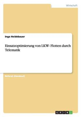 Einsatzoptimierung Von Lkw- Flotten Durch Telematik (Paperback)